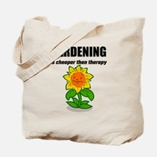 Gardening Is Cheaper Than Therapy Tote Bag