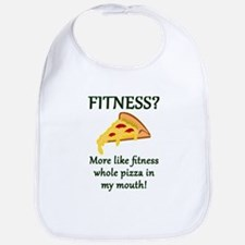 FITNESS? More like fitness whole pizza in my m Bib