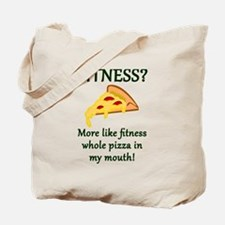 FITNESS? More like fitness whole pizza in Tote Bag
