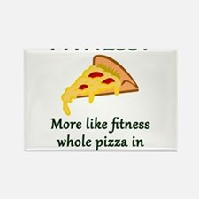 FITNESS? More like fitness whole pizza in Magnets