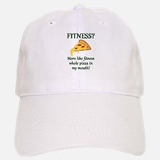 FITNESS? More like fitness whole pizza in my m Baseball Baseball Cap