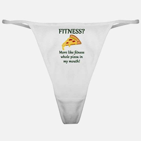 FITNESS? More like fitness whole piz Classic Thong