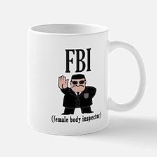 FBI (Female Body Inspector) Mugs