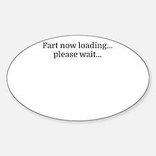 Fart now loading...please wait... Decal