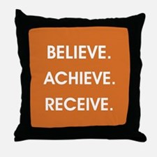 BELIEVE... Throw Pillow