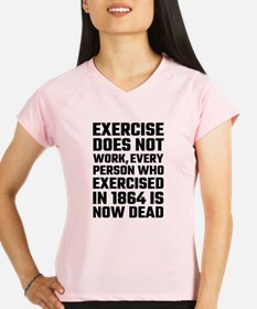 Exercise Does Not Work Performance Dry T-Shirt
