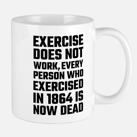 Exercise Does Not Work Mugs