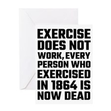Exercise Does Not Work Greeting Cards