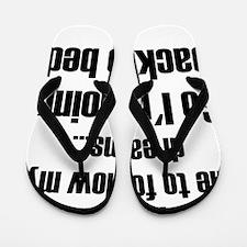 Everyone Tells Me To Follow My Dreams S Flip Flops