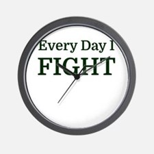 Every Day I FIGHT Wall Clock