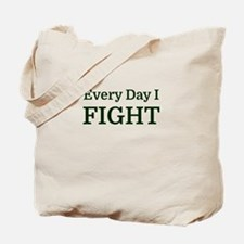 Every Day I FIGHT Tote Bag