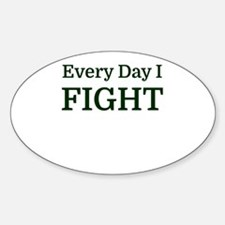 Every Day I FIGHT Decal