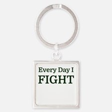 Every Day I FIGHT Keychains