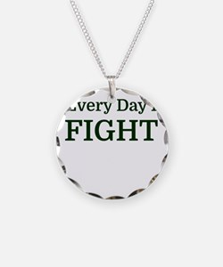 Every Day I FIGHT Necklace