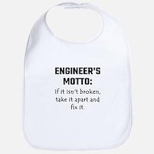 Engineer's Motto: If It Isn't Broken Take It A Bib