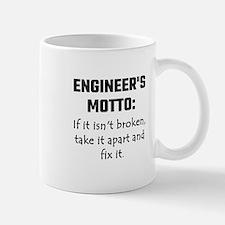 Engineer's Motto: If It Isn't Broken Take It Mugs