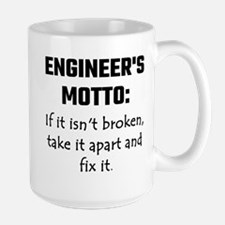 Engineer's Motto: If It Isn't Broken Take It Mugs