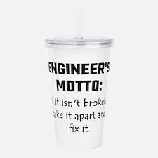 Engineer's Motto: If I Acrylic Double-wall Tumbler