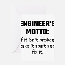 Engineer's Motto: If It Isn't Broke Greeting Cards