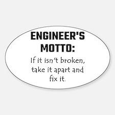 Engineer's Motto: If It Isn't Broken Take Stickers