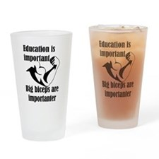Education is Important Big Biceps A Drinking Glass