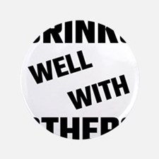 Drinks Well With Others Button