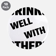 """Drinks Well With Others 3.5"""" Button (10 pack)"""