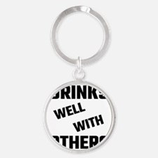 Drinks Well With Others Keychains