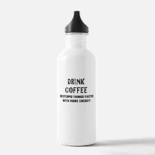 Drink Coffee Do Stupid Water Bottle