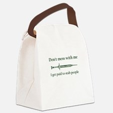 Don't mess with me I get paid to Canvas Lunch Bag