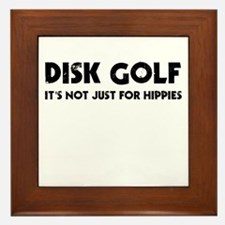 Disk Golf It's Not Just For Hippies Framed Tile