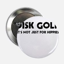 "Disk Golf It's Not Just For Hippies 2.25"" Button"
