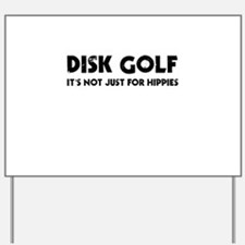 Disk Golf It's Not Just For Hippies Yard Sign