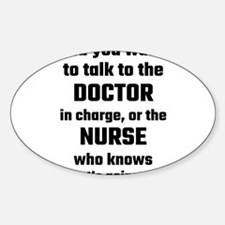 Did You Want To Talk To The Doctor Or The Decal