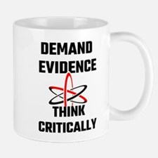 Demand Evidence Think Critically Mugs