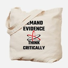 Demand Evidence Think Critically Tote Bag