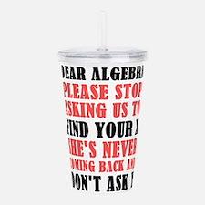 Dear Algebra Please St Acrylic Double-wall Tumbler