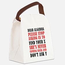 Dear Algebra Please Stop Asking U Canvas Lunch Bag