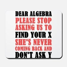 Dear Algebra Please Stop Asking Us To Fi Mousepad
