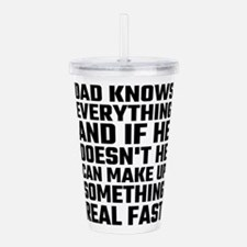 Dad Knows Everything Acrylic Double-wall Tumbler