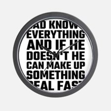 Dad Knows Everything Wall Clock