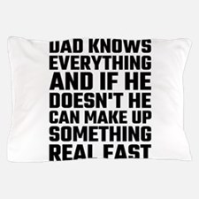 Dad Knows Everything Pillow Case