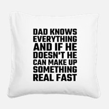 Dad Knows Everything Square Canvas Pillow