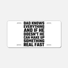 Dad Knows Everything Aluminum License Plate