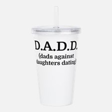 D.A.D.D. (dads against Acrylic Double-wall Tumbler