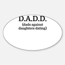 D.A.D.D. (dads against daughters dating) Decal