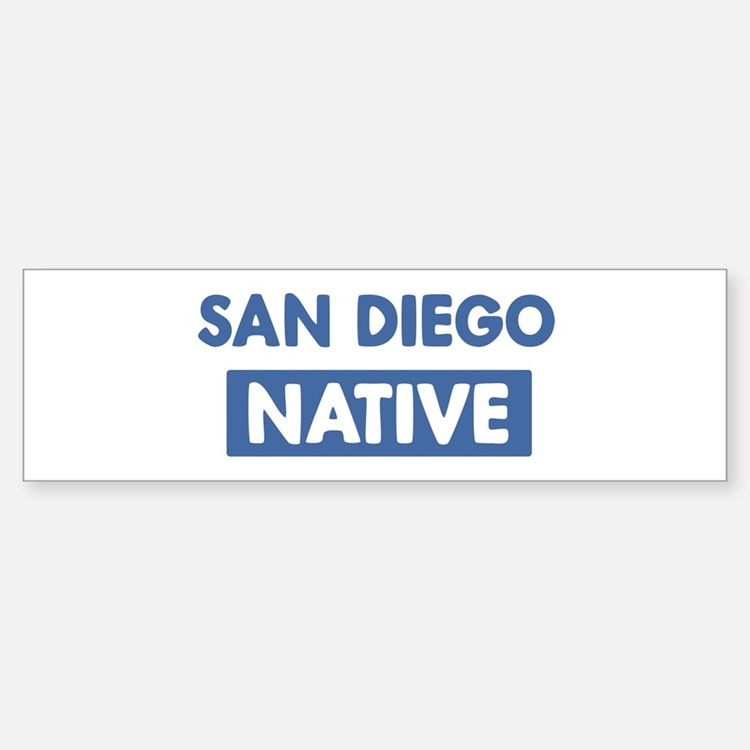 SAN DIEGO native Bumper Bumper Bumper Sticker