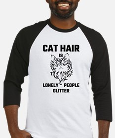 Cat Hair Is Lonely People Glitter Baseball Jersey