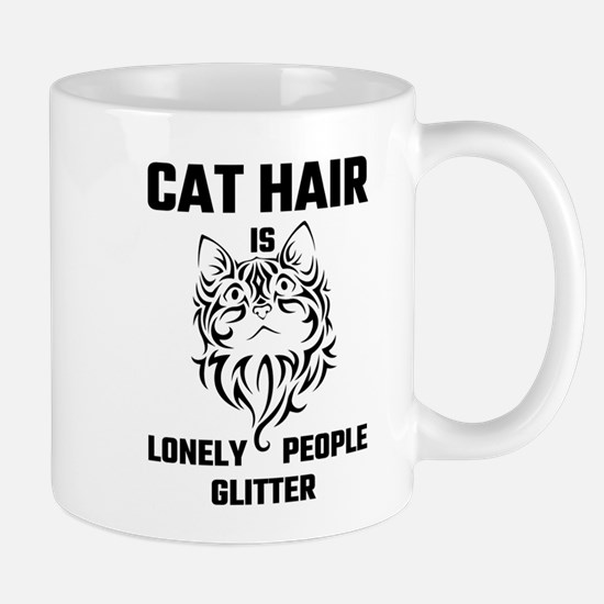 Cat Hair Is Lonely People Glitter Mugs