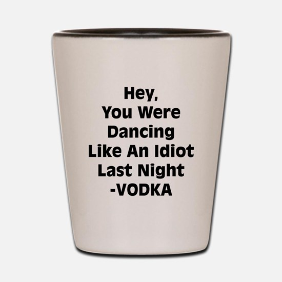 Cool Funny quote Shot Glass